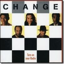 change turn on your radio 1985